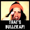 gotchange: (THAT'S BULLCRAP!)