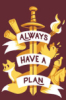 joseph_teller: Always Have A Plan (Plan)