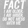 qos: (Older Wiser Do Not Mess with Me)
