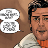 "dragonlady7: Comic book panel featuring Poe Dameron saying ""You know what, man? You're sort of a drag."" (drag)"