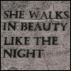 "lokifan: Photo of printed graffiti on pavement, saying ""she walks in beauty like the night"" (She walks in beauty)"