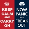 morgi: keep calm and carry on/now panic and freak out (Keep Calm and Carry On)