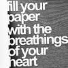 lostfiles: (Fill your paper with the beatings of you)