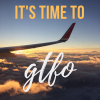 nerakrose: photo of airplane wing in the sunset, clouds below and sky above. text: it's time to GTFO. vintage travel ad-vibe, but sarcastic. (time to gtfo)