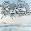 nerakrose: view over the clouds in pale blue light as background. an ornate banner with the word 'vacation' is suspended above the cloud cover. (vacation)