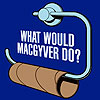 kapuahi: (Quotes - What Would MacGyver)