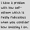 contradiction: (me = amazing)