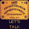 tamobedlam: let's talk (ouija)