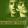 digital_opium: (Die For You)