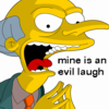 adafrog: (MrBurns-mine is an evil laugh)