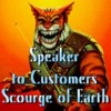 speaker_to_customers: (Scourge of Earth)