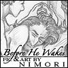nimori: (Before He Wakes)