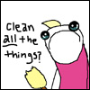 athousanderrors: Hyperbole and a half comic. A girl, big sad eyes, saying, 'Clean ALL the things?' (clean all the things)