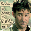 tipsywitch: (Rodney is going to kill me)