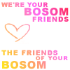"lokifan: Text: ""we are your bosom friends, the friends of your bosom"" (Bosom friends)"