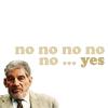wordplay: (No no no no no YES - Jim from VoD)