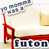 xanatosgambit: (a futon your mother was)