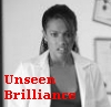 "technocracygirl: Black-and-white shot of Doctor Martha Jones, with the red phrase ""Unseen Brilliance"" underneath (Unseen Brilliance)"