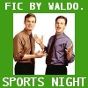 waldos_writings: (Sports Night fic)