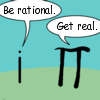 ursamajor: [text] i: be rational. π: get real. (mathematical flame war)
