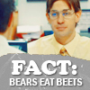 ursamajor: Jim is Dwight. (bears eat everything)