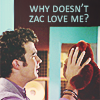 whaleen: (♫ why doesn't Zac love me?)
