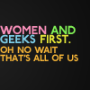 ossamenta: Text: Women and geeks first! Oh no wait that's all of us. (Women and geeks first)