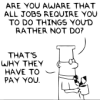 tinyjo: (dilbert_pay-to-work)