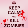 makai: keep calm and kill zombies (stock: keep calm)