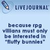 ariyanaforever: (LJ: RPG villians and fluffy bunnies)