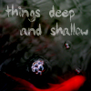 deepfishy: (things deep and shallow) (Default)