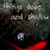 deepfishy: (things deep and shallow) (Default)