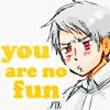 prussia: (you are no fun)