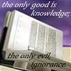 sceadu_gemynd: (The only evil: ignorance)