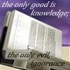 sceadu_gemynd: (The only evil: ignorance)