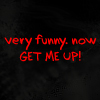lilyleia78: Text only: very funny. now get me up! (SPD: quote)