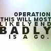 aki_hoshi: (Operation: Ends Badly is a GO.)