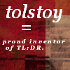 jamoche: tolstoy: proud inventor of tl;dr (tolstoy tldr)
