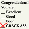 girlpearl: text: congratulations you are: excellent, good, poor, crack ass (crackass)