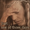 "febobe: Screencap of Elrond from the Lord of the Rings films with caption ""Just...one of THOSE days"" (ElrondThoseDays)"