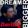 tartysuz: (Dream bigger darling)