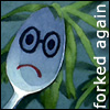 anatsuno: a cartoon fork with a sad mouth (with the text: forked again) (argh)