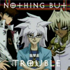singularity_69: Nothing But Trouble (Marik Ishtar, Yu-Gi-Oh)