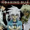 singularity_69: Nothing But Trouble (Marik Ishtar, Yu-Gi-Oh)