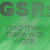 misscam: (GSR made wank)