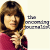 misscam: (The Oncoming Journalist)