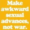 misterporcelain: (awkward sexual advances)