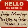 3scoremiles_10: (Inigo Montoya)