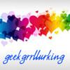 geekgrrllurking: (Default)