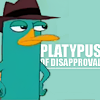 of_action: (agent p - platypus of disapproval)